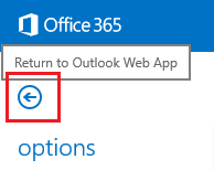 Click left arrow in circle in upper left to return to Office 365 mail