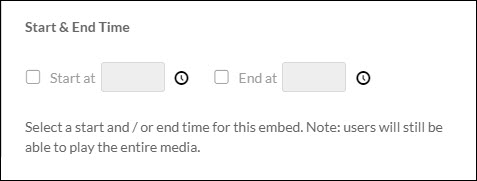 Start and End Time fields, with options to designate at which point in the playback of a video begins or ends.